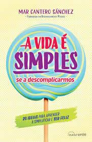 A Vida É Simples, se a Descomplicarmos, Nascente, Editorial 2020, portada, Mar Cantero Sánchez, www.marcanterosanchez