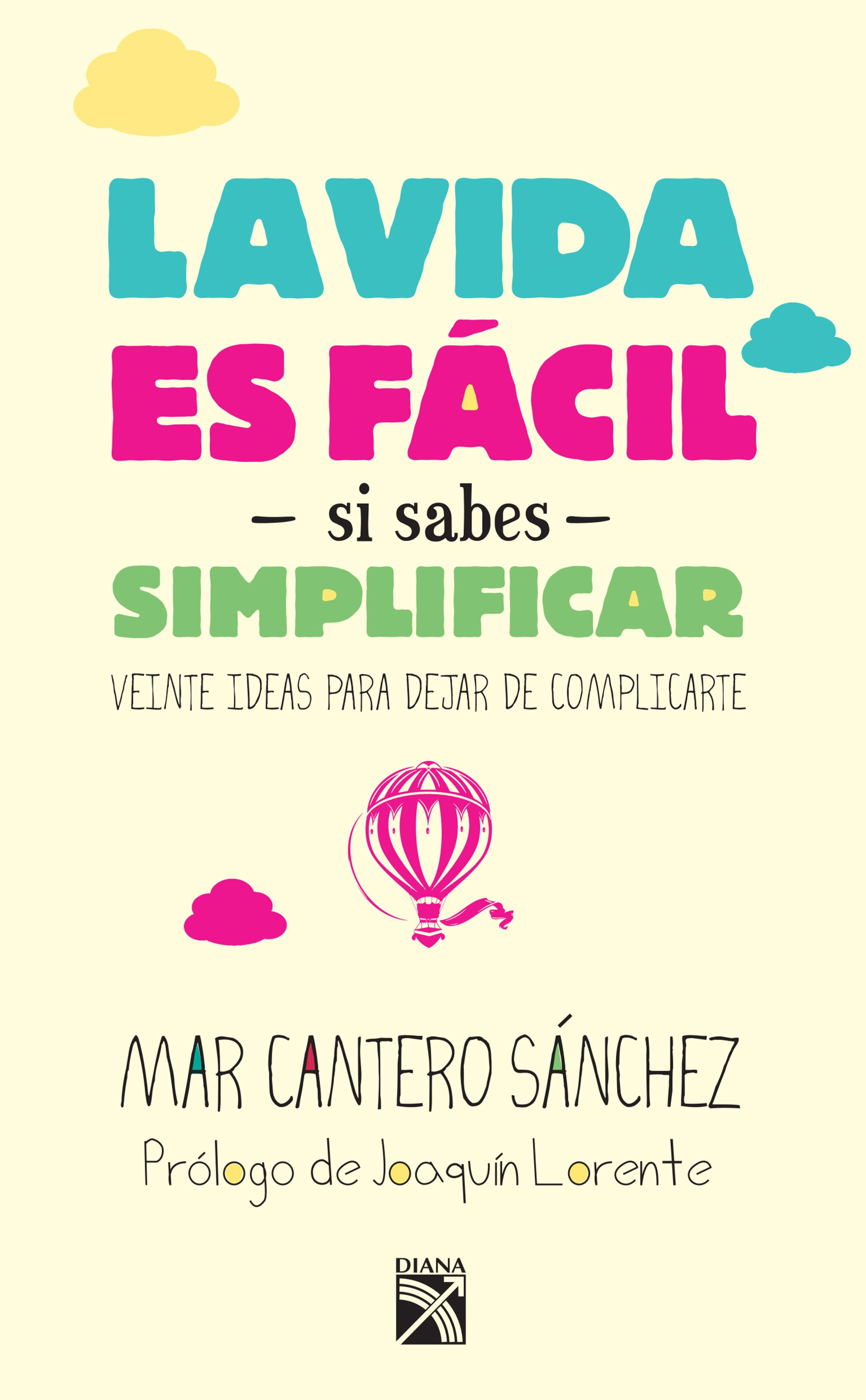 La vida es fácil si sabes simplificar, Diana, México, portada, Mar Cantero Sánchez, www.marcanterosanchez.com
