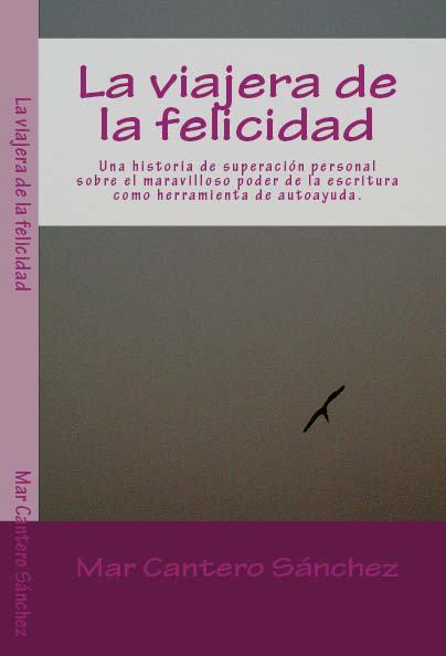 SORTEO: 1 ejemplar firmado «La viajera de la felicidad»