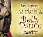 LAS CHICAS DEL CLUB DE BELLY DANCE, sinopsis